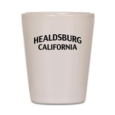 Healdsburg California Shot Glass