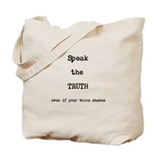 Speak the Truth Tote Bag