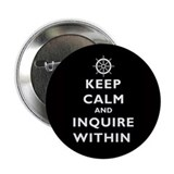 "Keep Calm and Inquire Within 2.25"" Button"
