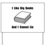 I Like Big Books Yard Sign