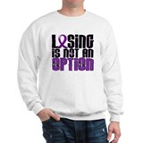 Losing Is Not An Option Anorexia Sweatshirt