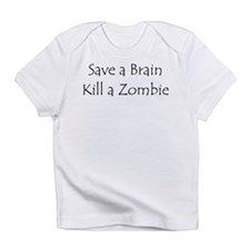 Save a brain! Infant T-Shirt
