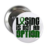 "Losing Is Not An Option Liver Cancer 2.25"" Button"