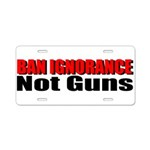 Ban Ignorance Aluminum License Plate