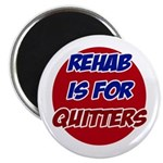 Rehab is for Quitters Magnet
