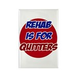 Rehab is for Quitters Rectangle Magnet (10 pack)