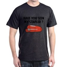 Have You Seen My Stapler T-Shirt