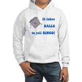 It Takes Balls To Yell Bingo Hoodie