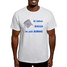 It Takes Balls To Yell Bingo T-Shirt