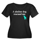 A shelter dog rescued me Women's Plus Size Scoop N