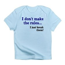 I don't make them I break the Infant T-Shirt