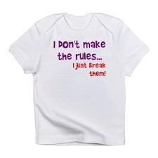 I don't make them I break the Infant T-Shirt
