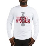 Trysexual Design 1 Long Sleeve T-Shirt