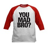 You Mad Bro? T-Shirt Tee
