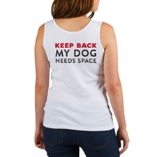My Dog Needs Space Women's Tank Top