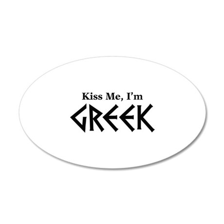 Kiss Me, I'm Greek 22x14 Oval Wall Peel