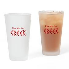Kiss Me, I'm Greek Drinking Glass