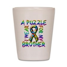 I Wear A Puzzle for my Brothe Shot Glass