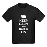 Keep Calm and Build On T