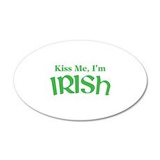 Kiss Me, I'm Irish 22x14 Oval Wall Peel