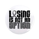 Losing Is Not An Option Brain Cancer 3.5&quot; Button