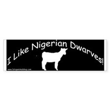 I like Nigerian Dwarves! Black/White Bumper Sticke