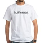 not an alcoholic t-shirts White T-Shirt