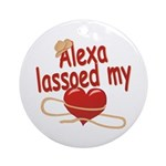 Alexa Lassoed My Heart Ornament (Round)