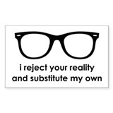 I Reject Your Reality Decal