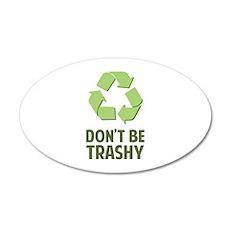 Don't Be Trashy 38.5 x 24.5 Oval Wall Peel