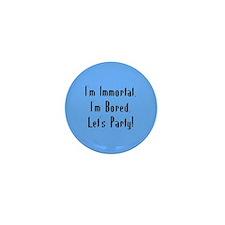Immortal & Bored Mini Button (10 pack)