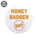 "Honey Badger Don't Give a Shi 3.5"" Button (10"