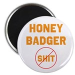 "Honey Badger Don't Give a Shi 2.25"" Magnet (1"