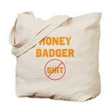 Honey Badger Don't Give a Shi Tote Bag