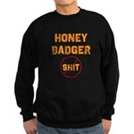 Honey Badger Don't Give a Shi Sweatshirt (dark)