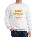 Honey Badger Don't Give a Shi Sweatshirt