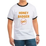 Honey Badger Don't Give a Shi Ringer T