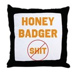 Honey Badger Don't Give a Shi Throw Pillow