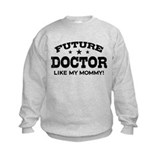 Future Doctor Like My Mommy Sweatshirt