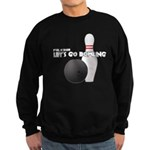 Let's Go Bowling Dude Sweatshirt (dark)