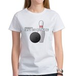 Let's Go Bowling Dude Women's T-Shirt