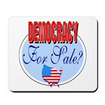 Democracy for sale Mousepad