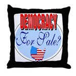 Democracy for sale Throw Pillow