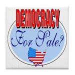 Democracy for sale Tile Coaster