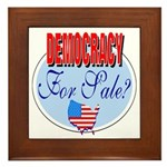 Democracy for sale Framed Tile