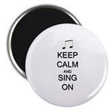 "Keep Calm and Sing On 2.25"" Magnet (10 pack)"