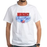 Democracy for sale White T-Shirt