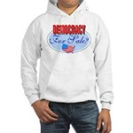 Democracy for sale Hooded Sweatshirt