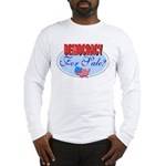 Democracy for sale Long Sleeve T-Shirt