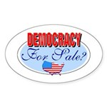 Democracy for sale Oval Sticker